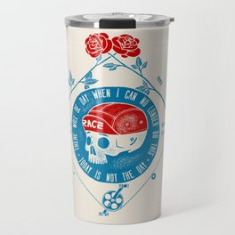 Today Is Not The Day! Travel Mug