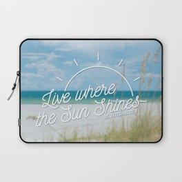 Live Where the Sun Shines Laptop Sleeve