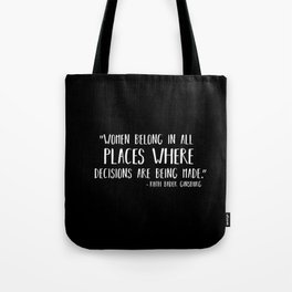 Women Belong In All Places Where Decisions are Being Made Tote Bag