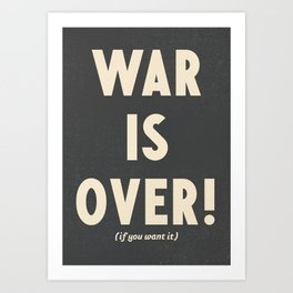 War is over!, if you want it, vintage art, peace, Yoko Ono, Vietnam War, civil rights Art Print