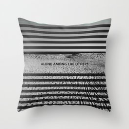 ALONE AMONG THE OTHERS Throw Pillow
