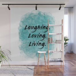 Laughing. Loving. Living. (black on teal blue) Wall Mural