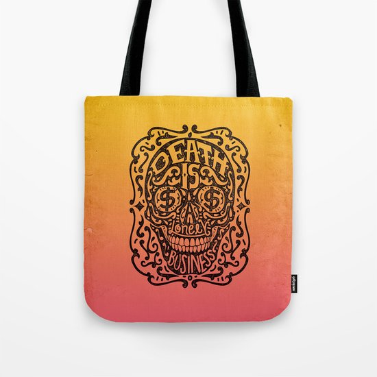 Death is a Lonely Business Tote Bag