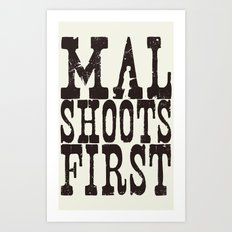 Mal Shoots First Art Print