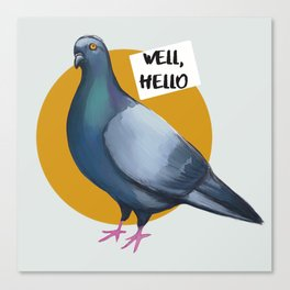Pigeon Well hello trash dove Canvas Print