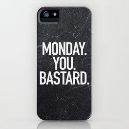 Monday You Bastard iPhone Case