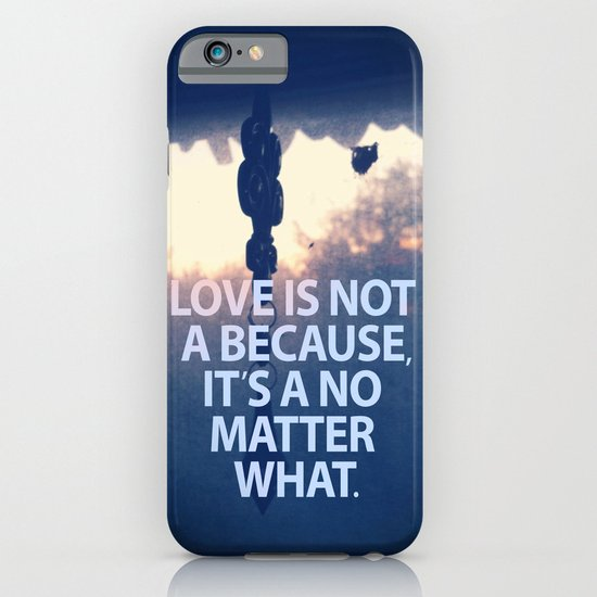 No Matter What iPhone & iPod Case