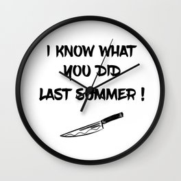 I KNOW WHAT YOU DID LAST SUMMER Wall Clock
