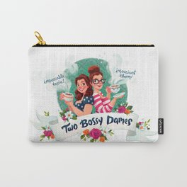 Two Bossy Dames Carry-All Pouch