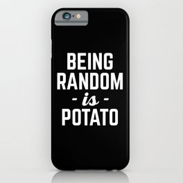 Being Random Funny Quote iPhone Case