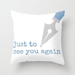 Just to See You Again (2) Throw Pillow