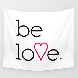 Be Love Wall Tapestry