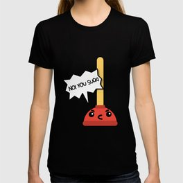 """Angry Toilet Plunger """"NO! You Suck!"""" T-shirt"""
