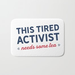 Tired Activist Needs Some Tea Bath Mat