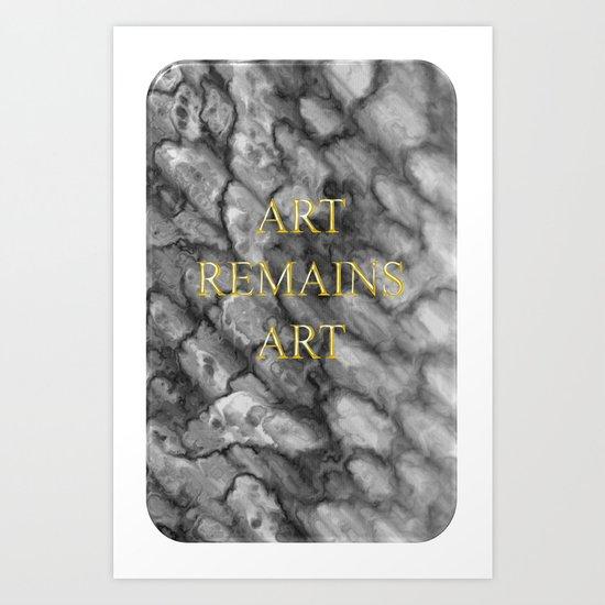 Art remains Art Art Print