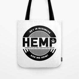 Get In The Hemp Business, Ask Me How Tote Bag