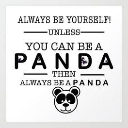 Always be Panda Art Print