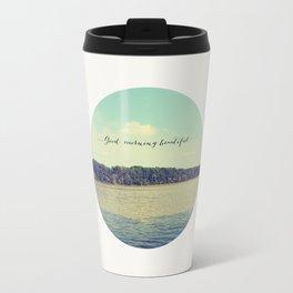 GOOD MORNING BEAUTIFUL - NATURE PHOTOGRAPH Travel Mug