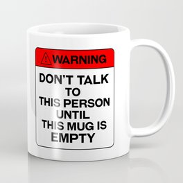 don't talk warning coffee mug Coffee Mug
