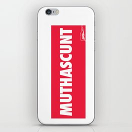 MUTHASCUNT iPhone Skin