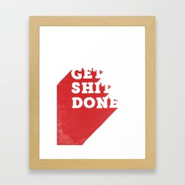 Get Shit Done Red Print Framed Art Print