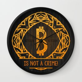 BITCOIN is not a crime! wood Wall Clock