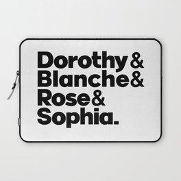 The golden girls, Dorothy Blanche, Rose Sophia, Dorothy Zbornak, Stay golden Laptop Sleeve