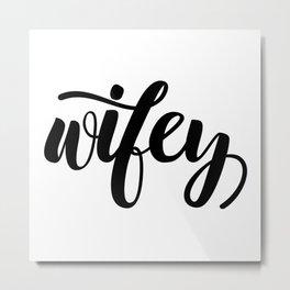 Wifey calligraphy Metal Print
