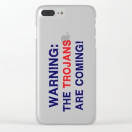 Warning the trojans are coming Clear iPhone Case