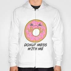 Donut mess with me! Hoody