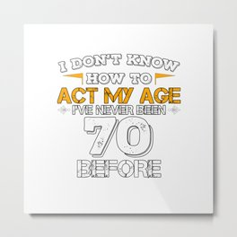 Funny Birthday Present 70 Years Birthday Seventy Born 1948 Gift Metal Print