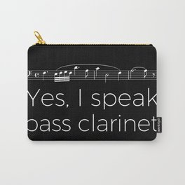 Yes, I speak bass clarinet Carry-All Pouch