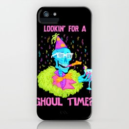 Lookin' for a ghoul time? iPhone Case