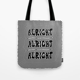 Alright Alright Alright Tote Bag