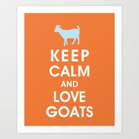 Keep Calm and Love Goats Art Print