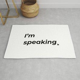 I'm speaking. Rug