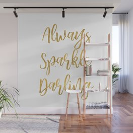 Gold Always Sparkle Darling Wall Mural