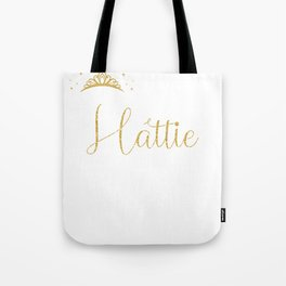 Queens Are Named Hattie Personalized First Name Girl print Tote Bag