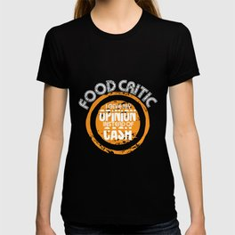 Food critic funny line tester. T-shirt