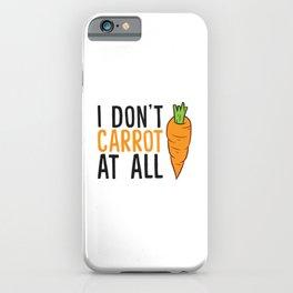 I Don't Carrot All Vegetables Carrots Vegan Funny Carrots iPhone Case