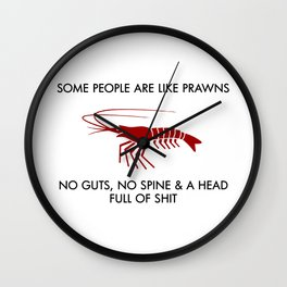 Some People Are Like Prawns Wall Clock