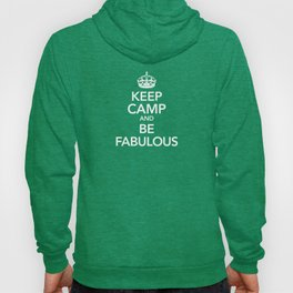 KEEP CAMP AND BE FABULOUS Hoody