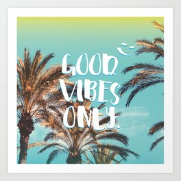 """""""Good Vibes Only."""" - Quote - Tropical Paradise Palm Trees Art Print"""