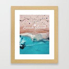 Beach Please Poster Framed Art Print
