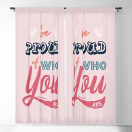 Be Proud Of You Blackout Curtain