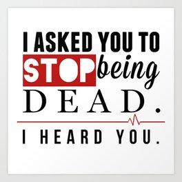 Stop Being Dead [Sherlock] Art Print