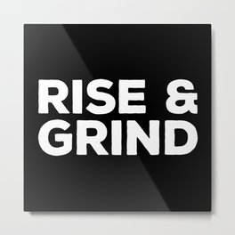 Rise & Grind Gym Quote Metal Print