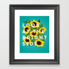 Look At The Bright Side - bright version Framed Art Print