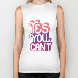Yes You Can't. - A Lower Management Motivator Biker Tank