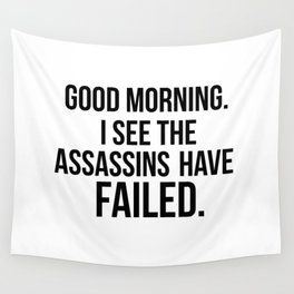 I see the assassins have failed quote Wall Tapestry